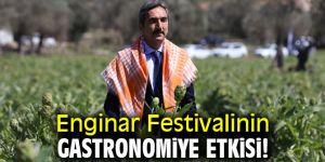 Enginar Festivalinin gastronomiye etkisi!