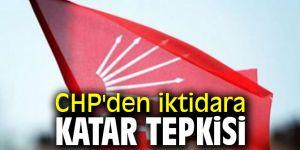 CHP'den iktidara Katar tepkisi