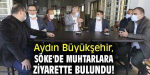 Aydın Büyükşehir, Söke'de muhtarlara ziyarette bulundu!