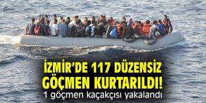 İzmir'de 117 düzensiz göçmen kurtarıldı! 1 göçmen kaçakçısı yakalandı