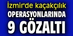 İzmir'de kaçakçılık operasyonlarında 9 gözaltı