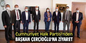 CUMHURİYET HALK PARTİSİ'NDEN BAŞKAN ÇERÇİOĞLU'NA NEZAKET ZİYARETİ