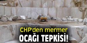 CHP'den mermer ocağı tepkisi!