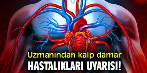 Uzmanından kalp damar hastalıkları uyarısı!