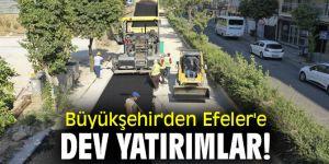 Büyükşehir'den Efeler'e dev yatırımlar!