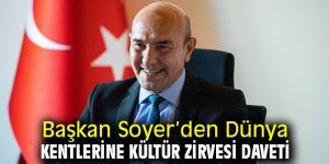 Başkan Soyer'den Dünya Kentlerine Kültür Zirvesi daveti