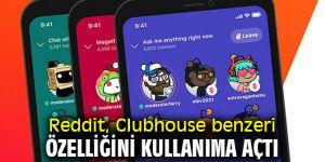 Reddit, Clubhouse benzeri özelliğini kullanıma açtı
