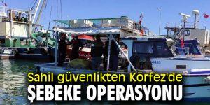 Sahil güvenlikten Körfez'de şebeke operasyonu