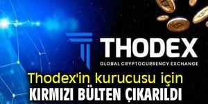 Thodex'in kurucusu için kırmızı bülten çıkarıldı