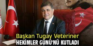 Başkan Tugay Veteriner Hekimler Günü'nü kutladı