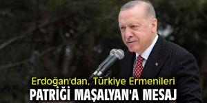 Erdoğan'dan, Türkiye Ermenileri Patriği Maşalyan'a mesaj