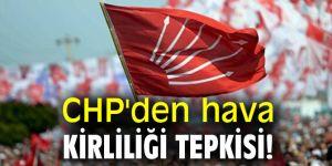 CHP'den hava kirliliği tepkisi!