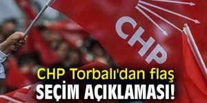CHP Torbalı'dan flaş seçim açıklaması!