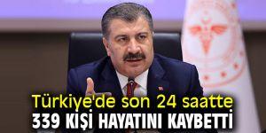 Türkiye'de son 24 saatte 339 kişi hayatını kaybetti