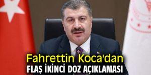 Fahrettin Koca'dan flaş ikinci doz açıklaması