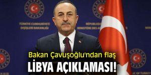 Bakan Çavuşoğlu'ndan flaş Libya açıklaması!