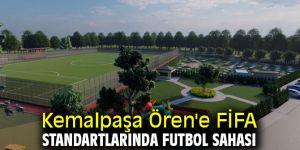 Kemalpaşa Ören'e FİFA standartlarında futbol sahası