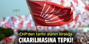 CHP'den tarihi alanın kiralığa çıkarılmasına tepki!