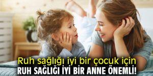 Anne ile kurulan ilişki, çocuk için en temel ihtiyaç