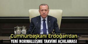 Cumhurbaşkanı Erdoğan'dan yeni normalleşme takvimi açıklaması