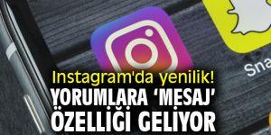 Instagram kullanıcıları dikkat! Yorumlara 'mesaj' özelliği geliyor
