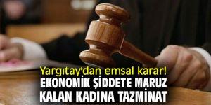 Yargıtay'dan emsal karar! Ekonomik şiddete maruz kalan kadına tazminat
