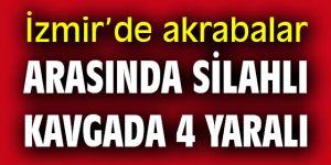 İzmir'de akrabalar arasında silahlı kavgada 4 yaralı