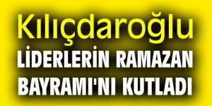 Kemal Kılıçdaroğlu, liderlerin Bayramı'nı kutladı