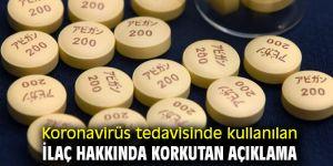 Koronavirüs tedavisinde kullanılan ilaç hakkında korkutan açıklama