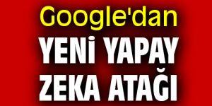 Google'dan yeni yapay zeka atağı