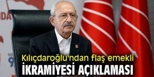 Kılıçdaroğlu'ndan flaş emekli ikramiyesi açıklaması