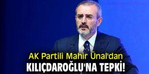 Mahir Ünal'dan Kılıçdaroğlu'na tepki!