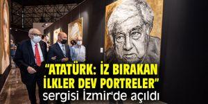 """""""Atatürk: İz Bırakan İlkler Dev Portreler"""" sergisi İzmir'de açıldı"""