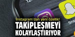 Instagram'dan yeni özellik! Takipleşmeyi kolaylaştırıyor