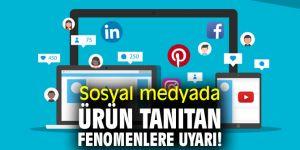 """Sosyal medyada ürün tanıtan fenomenlere uyarı! """"Dolandırıcılık suçundan yargılanabilirler"""""""