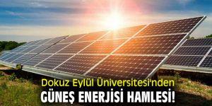 Dokuz Eylül Üniversitesi'nden Güneş Enerjisi hamlesi!