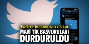 Twitter kullanıcıları dikkat! Mavi tik başvuruları durduruldu