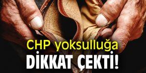 CHP yoksulluğa dikkat çekti!