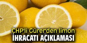 CHP'li Gürer'den limon ihracatı açıklaması