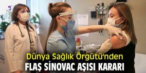 Dünya Sağlık Örgütü'nden flaş Sinovac aşısı kararı