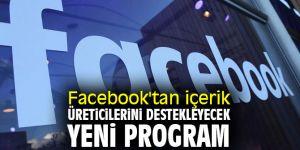 Facebook'tan içerik üreticilerini destekleyecek yeni program
