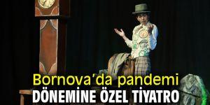 Bornova'da pandemi dönemine özel tiyatro