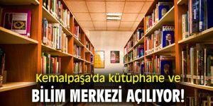 Kemalpaşa'da kütüphane ve bilim merkezi açılıyor!