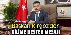 Başkan Kırgöz'den bilime destek mesajı
