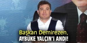 Başkan Demirezen, Aybüke Yalçın'ı andı!