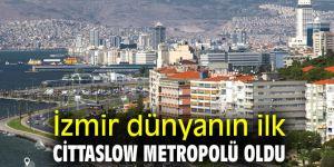 İzmir dünyanın ilk Cittaslow Metropolü oldu