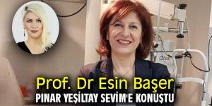 Prof.Dr Esin Başer Pınar Yeşiltay Sevim'e konuştu