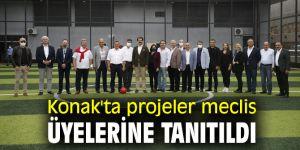 Konak'ta projeler meclis üyelerine tanıtıldı