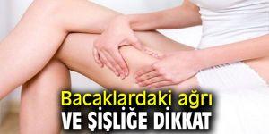 Uzmanı uyardı! Bacaklardaki ağrı ve şişliğe dikkat