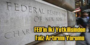 Fed'in İki Yetkilisinden Faiz Artırımı Beklentisi